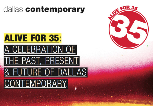 Dallas Contemporary Alive For 35