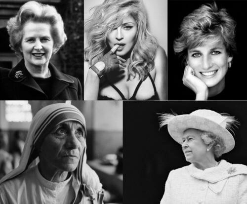 Margaret Thatcher, Madonna, Princess Diana, Mother Theresa, Queen Elizabeth